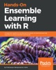 Hands-On Ensemble Learning with R