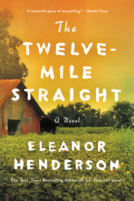 Eleanor Henderson - The Twelve-Mile Straight book
