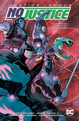 Justice League: No Justice - Scott Snyder, James Tynion IV, Joshua Williamson & Francis Manapul book