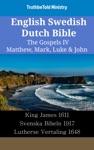 English Swedish Dutch Bible - The Gospels IV - Matthew Mark Luke  John