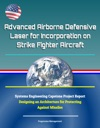 Advanced Airborne Defensive Laser For Incorporation On Strike Fighter Aircraft Systems Engineering Capstone Project Report - Designing An Architecture For Protecting Against Missiles