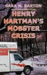 Henry Hartmans Mobster Crisis