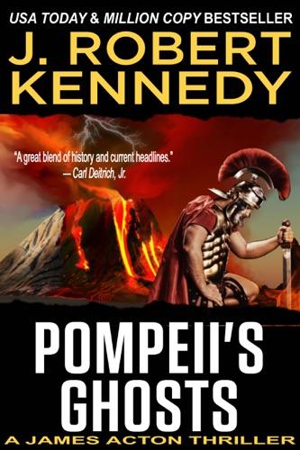 J. Robert Kennedy - Pompeii's Ghosts