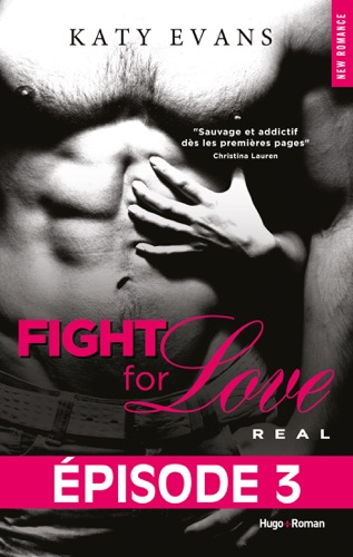 Katy Evans - Fight For Love T01 Real - Episode 3