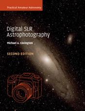 Digital SLR Astrophotography: Second Edition