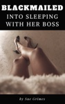 Blackmailed Into Sleeping With Her Boss Blackmailed Office Slut Part 1