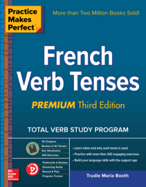 Practice Makes Perfect: French Verb Tenses, Premium Third Edition book