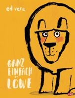 Ed Vere - Ganz einfach Löwe artwork