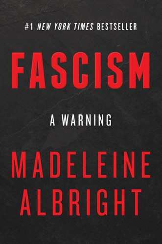 Fascism: A Warning - Madeleine Albright - Madeleine Albright