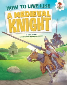 How to Live Like a Medieval Knight