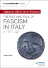 My Revision Notes Edexcel ASA-level History The Rise And Fall Of Fascism In Italy C1911-46