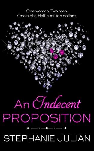 An Indecent Proposition - Stephanie Julian - Stephanie Julian