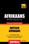 Wortschatz Deutsch-Afrikaans Fr Das Selbststudium 9000 Wrter