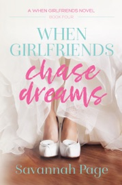 When Girlfriends Chase Dreams - Savannah Page