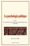 La Psychologie Politique Tome 1