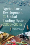 Agriculture Development And The Global Trading System 2000 2015