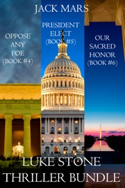 Luke Stone Thriller Bundle: Oppose Any Foe (#4), President Elect (#5), and Our Sacred Honor (#6) PDF Download