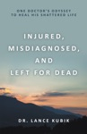 Injured Misdiagnosed And Left For Dead