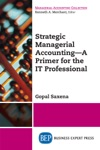 Strategic Managerial Accounting  A Primer For The IT Professional