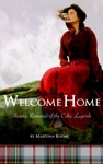 Welcome Home Historic Romance Of The Celtic Legends
