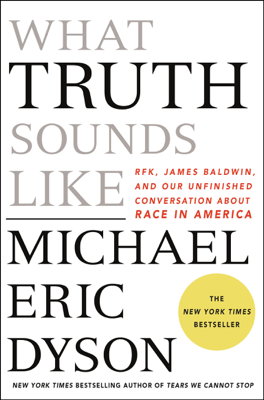 What Truth Sounds Like - Michael Eric Dyson book