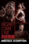 How Can I Be Down