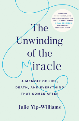The Unwinding of the Miracle - Julie Yip-Williams book
