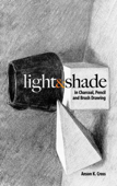 Light and Shade in Charcoal, Pencil and Brush Drawing Book Cover
