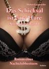 Das Schicksal Ist Eine Hure - Roman Eines Nachtclubbesitzers - Band 1 Der Trilogie Am Abgrund
