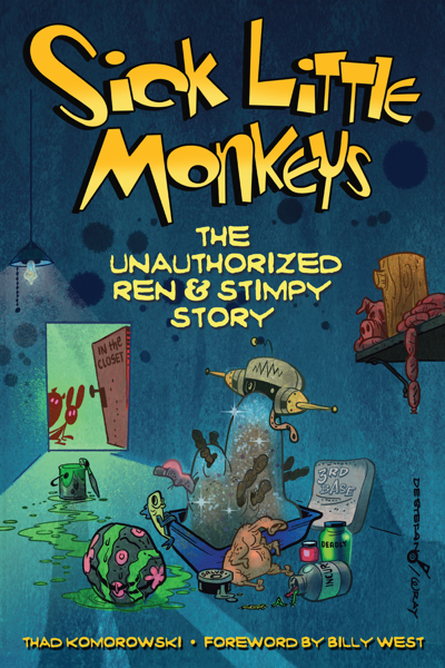 Sick Little Monkeys: The Unauthorized Ren & Stimpy Story