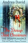 The Darcys First Christmas The Disappearance
