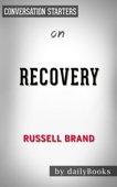 Recovery: Freedom from Our Addictions by Russell Brand: Conversation Starters