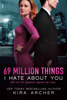 Kira Archer - 69 Million Things I Hate About You artwork