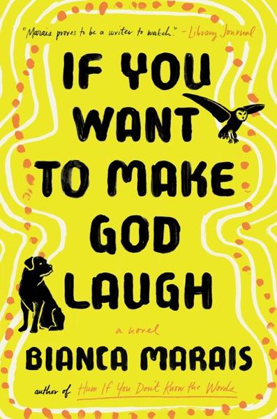 If You Want to Make God Laugh - Bianca Marais book cover