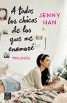 Triloga A Todos Los Chicos De Los Que Me Enamor Pack