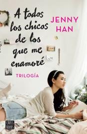 Trilogía A todos los chicos de los que me enamoré (pack) PDF Download