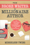 From Broke Writer to Millionaire Author