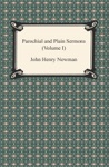 Parochial And Plain Sermons Volume I