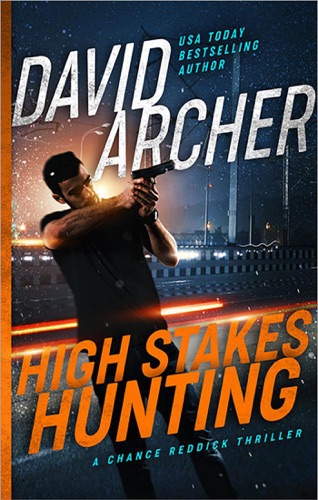 David Archer - High Stakes Hunting - A Chance Reddick Thriller