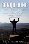 CONQUERING FEARS FEELINGS AND EMOTIONS