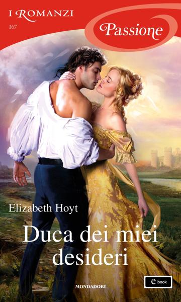 Duca dei miei desideri (I Romanzi Passione) da Elizabeth Hoyt