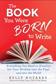 The Book You Were Born to Write book
