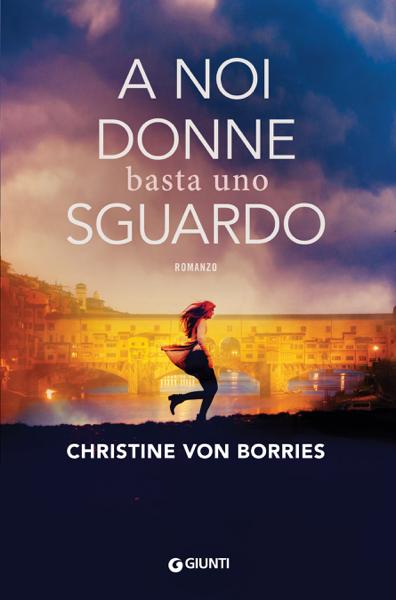 A noi donne basta uno sguardo da Christine von Borries