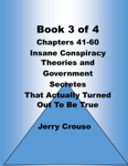 Book 3 of 4 Chapters 41-60 Insane Conspiracy Theories and Government Secretes That Actually Turned Out To Be True