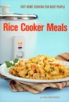 Rice Cooker Meals Fast Home Cooking For Busy People