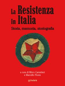 La Resistenza in Italia. Storia, memoria, storiografia Copertina del libro