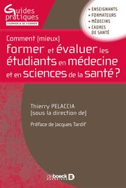 Comment (mieux) former et évaluer les étudiants en médecine et en sciences de la santé ?