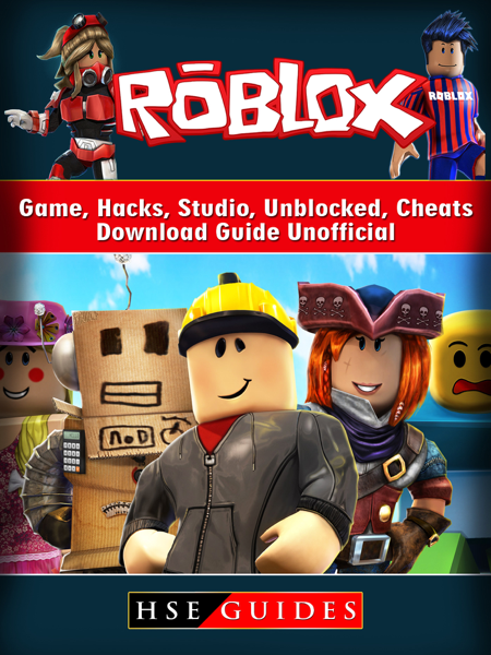 Roblox Game, Hacks, Studio, Unblocked, Cheats, Download Guide Unofficial