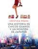 Una historia de chicos guapos y un montón de zapatos - Cristina Prada