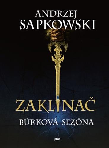 Andrzej Sapkowski - Zaklínač: Búrková sezóna